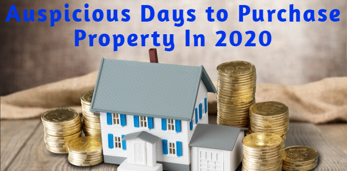 Auspicious Dates for Property Registration in 2020 | Auspicious Days to Purchase Property In 2020