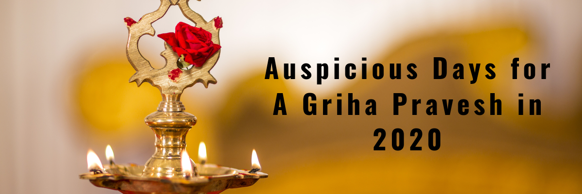 Auspicious days for Griha Pravesh 2020