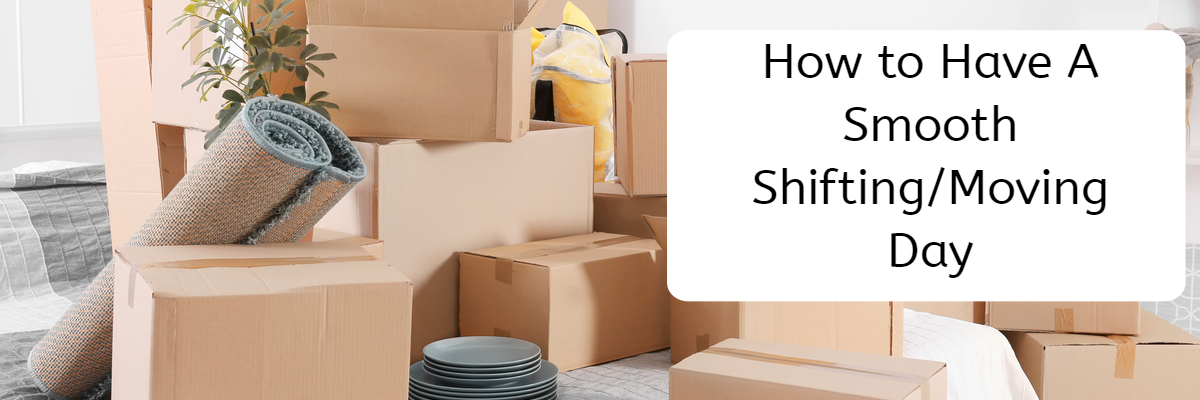 Expert Tips – How to Have A Smooth Shifting/Moving Day