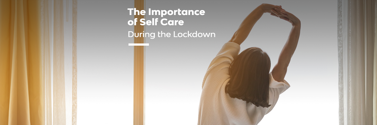 The Importance of Self-Care During the Lockdown