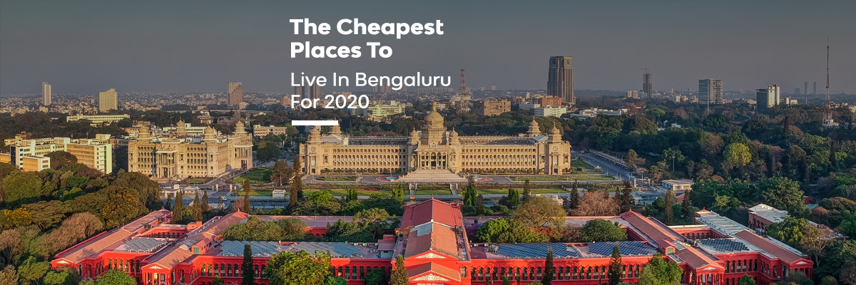 The Cheapest Places To Live In Bengaluru For 2020