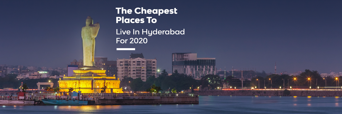The Cheapest Places To Live In Hyderabad For 2020